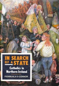 In Search of a State: Catholics in Northern Ireland