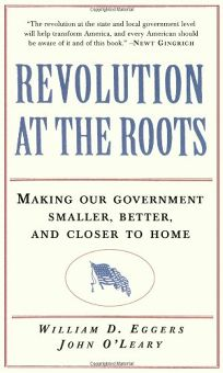 Revolution at the Roots: Making Our Government Smaller