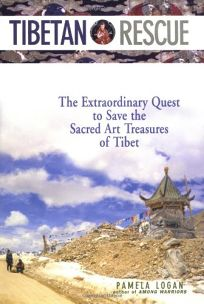 TIBETAN RESCUE: The Extraordinary Quest to Save the Sacred Art Treasure of Tibet