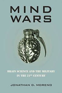 Mind Wars: Brain Science and the Military in the Twenty-First Century