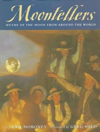 Moontellers: Myths of the Moon