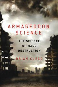 Armageddon Science: The Science of Mass Destruction
