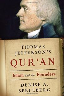 Thomas Jeffersons Quran: Islam and the Founders