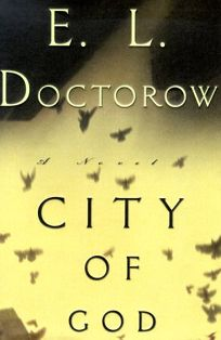 Fiction Book Review City Of God By E L Doctorow Author