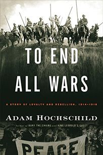 To End All Wars: A Story of Loyalty and Rebellion