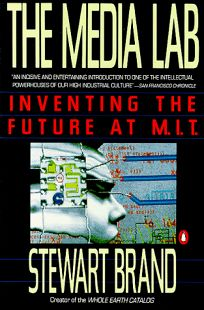 The Media Lab: Inventing the Future at M. I. T.