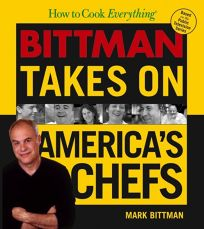 HOW TO COOK EVERYTHING: Bittman Takes On Americas Chefs