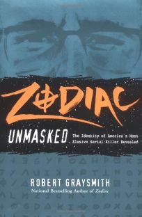 Nonfiction Book Review: ZODIAC UNMASKED: The Identity of