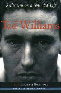 TED WILLIAMS: Reflections on a Splendid Life