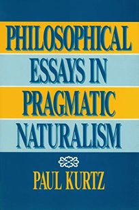 Philosophical Essays in Pragmatic Naturalism