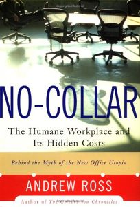 NO COLLAR: The Human Workplace and Its Hidden Costs