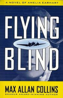 Flying Blind: A Novel of Amelia Earhart