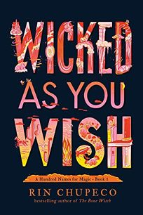 Wicked As You Wish A Hundred Names for Magic #1