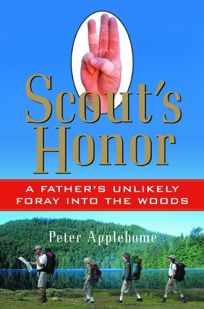 SCOUTS HONOR: A Fathers Unlikely Foray into the Woods