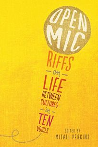 Open Mic: Riffs on Life Between Two Cultures