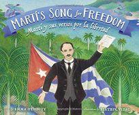 Martí's Song for Freedom/ Martí y sus versos por la libertad