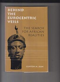 Behind the Eurocentric Veils: The Search for African Realities