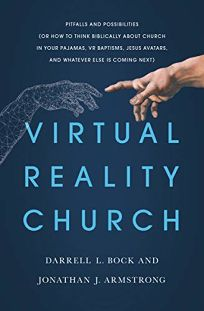 Virtual Reality Church: Pitfalls and Possibilities Or How to Think Biblically About Church in Your Pajamas