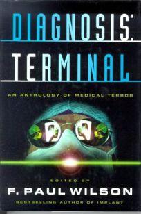 Diagnosis: Terminal: An Anthology of Medical Terror