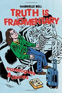 Truth Is Fragmentary: Travelogues and Diaries