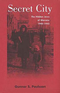 SECRET CITY: The Hidden Jews of Warsaw
