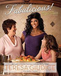 Fabulicious!: Teresas Italian Family Cookbook