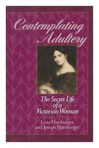 Contemplating Adultery: The Secret Life of a Victorian Woman