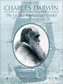 CHARLES DARWIN: The Life of a Revolutionary Thinker