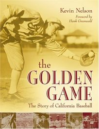 THE GOLDEN GAME: The Story of California Baseball