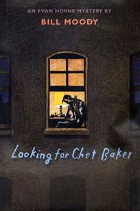 LOOKING FOR CHET BAKER: An Evan Horne Mystery