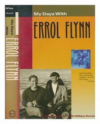 My Days with Errol Flynn: The Autobiography of Stuntman Buster Wiles: With a Special Appendix