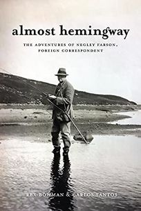 Almost Hemingway: The Adventures of Negley Farson