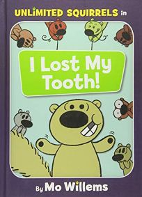 Unlimited Squirrels: I Lost My Tooth!