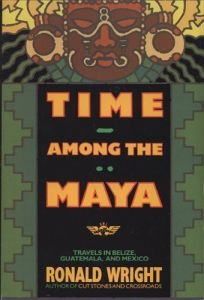 Time Among the Maya: Travels in Belize