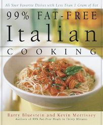 99% Fat-Free Italian Cooking: All Your Favorite Dishes with Less Than 1 Gram of Fat