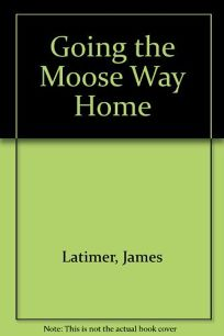 Going the Moose Way Home
