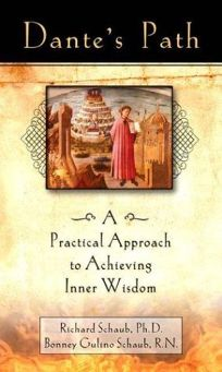 DANTES PATH: A Practical Approach to Achieving Inner Wisdom
