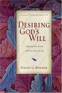 DESIRING GODS WILL: Aligning Our Hearts with the Heart of God