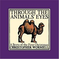 Through the Animals Eyes: A Story of the First Christmas