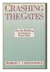 Crashing the Gates: The de-Wasping of Americas Power Elite
