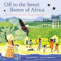 Off to the Sweet Shores of Africa: And Other Talking Drum Rhymes