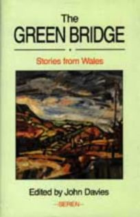 The Green Bridge: Stories from Wales