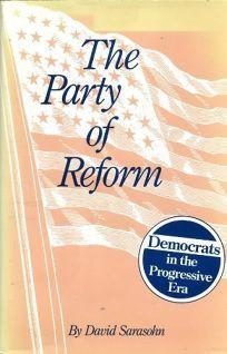 The Party of Reform: Democrats in the Progressive Era