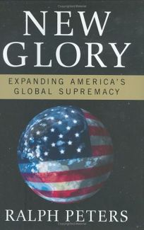 New Glory: Expanding Americas Global Supremacy