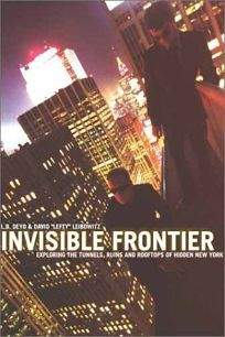 INVISIBLE FRONTIER: The Jinx Book of Urban Exploration