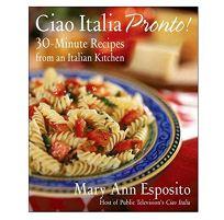 Ciao Italia Pronto! 30-Minute Recipes from an Italian Kitchen