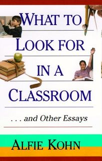 What to Look for in a Classroom: And Other Essays