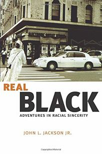 Real Black: Adventures in Racial Sincerity