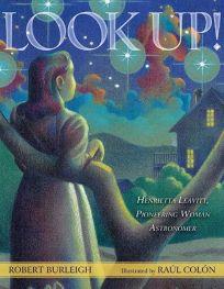Look Up!: Henrietta Leavitt