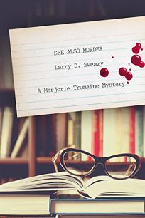 See Also Murder: A Marjorie Trumaine Mystery